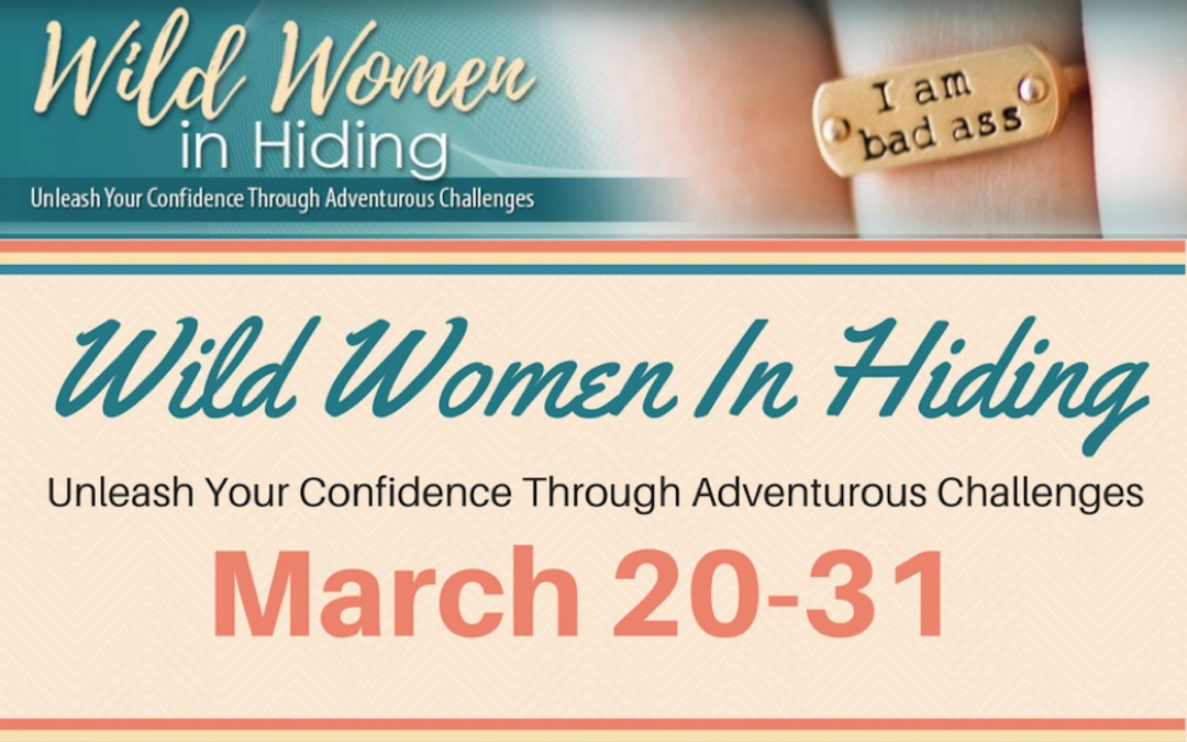 Spring Break! And Wild Women in Hiding Summit